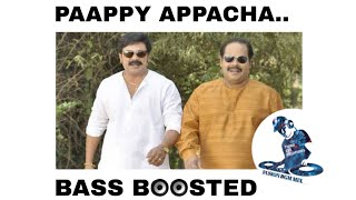 Paappy appacha BassBoosted mp3 song | PAAPPY APPACHA MOVIE SONG