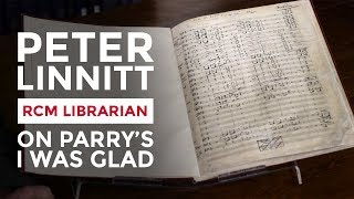 Peter Linnitt introduces the manuscript of Parry's 'I was glad'