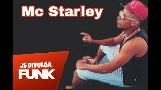Mc Starley - Homenagem aos amigos (Js Divulga Funk)