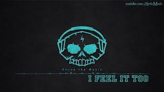 I Feel It Too by Maiwan - [Soft House Music]