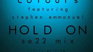 Colours feat. Stephen Emmanuel - Hold On (SE22 Mix)