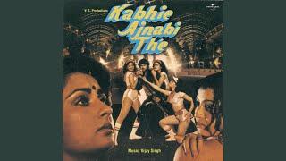 Kabhie Ajnabi The (Kabhie Ajnabi The / Soundtrack Version)