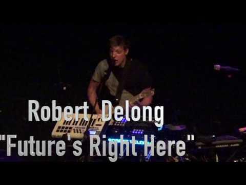 "Robert Delong ""Future's Right Here"""