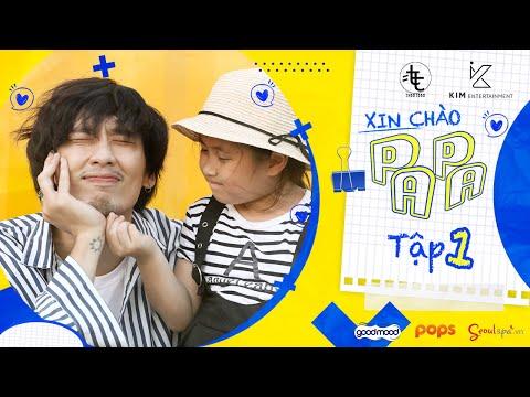 Tập 1 - XIN CHÀO PAPA (Engsub) | Web Drama | Tuấn Trần, Khánh Vân, Phát La, Anh Đức, Ngân Chi, Su Su