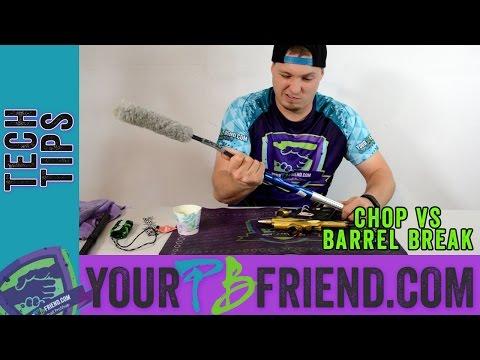 Paintball Barrel Breaks vs Chops - Tech Tips