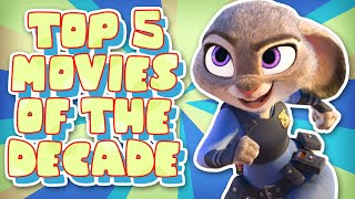 Top 5 BEST Animated Movies of the Decade (2010s)