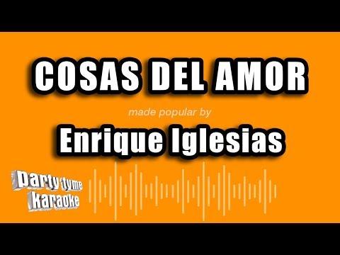 Enrique Iglesias – Cosas Del Amor (Versión Karaoke)