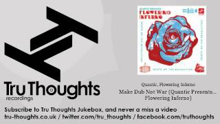 Quantic, Flowering Inferno - Make Dub Not War (Quantic Presents... Flowering Inferno)