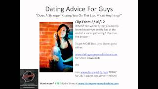 Dating Advice For Guys: Kissing On The Lips, Does It Mean Anything Here?
