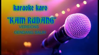 Download (Karaoke Karo No Vokal) lagu Kam Rudang Versi Gendang Salih Mp3