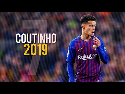 Philippe Coutinho ► Best of No.7  ● Magical skills and Goals 2019ᴴᴰ