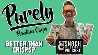 Purely Plantain Chips, Better Than Crisps? (Full)