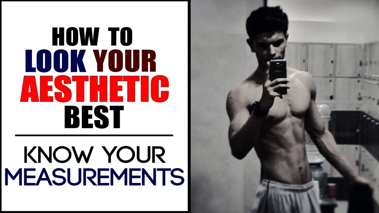 How To LOOK YOUR AESTHETIC BEST   KNOW YOUR BODYBUILDING MEASUREMENTS    Mayank Bhattacharya