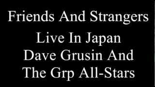 Friends And Strangers (Dave Grusin And The Grp All-Stars Live In Japan)