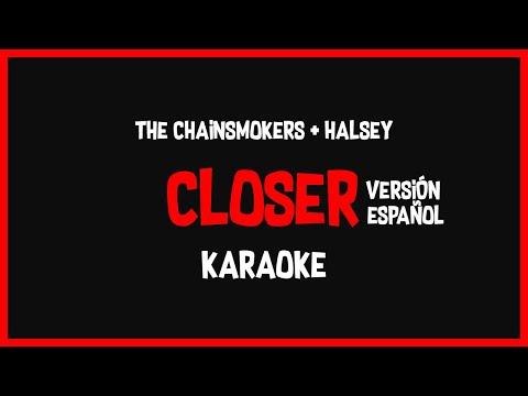 Karaoke: The Chainsmokers Ft Halsey - Closer (Spanish/Español Versión) 🎤🎶