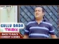 Gullu Dada Thriee Hyderabadi Movie || Adnan Sajid Khan Back To Back Comedy Scenes ||Adnan Sajid Khan