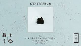 "Chelsea Wolfe  ""Static Hum"" (Official Audio)"