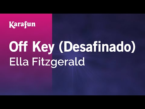 Karaoke Off Key (Desafinado) - Ella Fitzgerald *