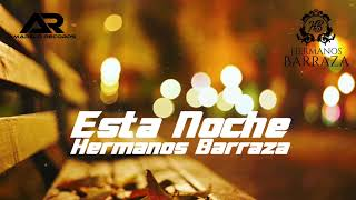 Esta Noche — Hermanos Barraza 2018