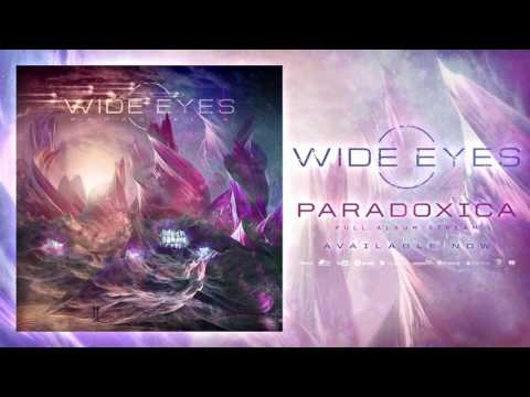 Wide Eyes -  Paradoxica (FULL ALBUM STREAM)
