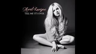 Tell Me It's Over (Audio) - Avril Lavigne