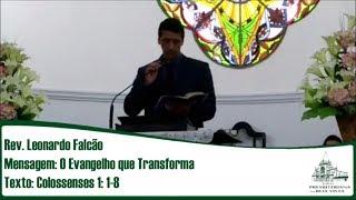 O Evangelho que transforma | Rev. Leonardo Falcão | IPBV