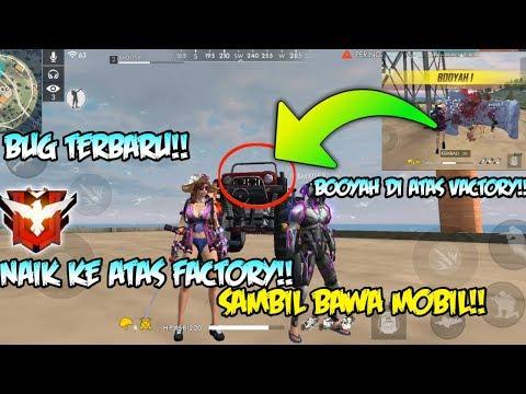 BUG TERBARU!! CARA NAIK KE ATAS FACTORY SAMBIL BAWA MOBIL!! AUTO BOOYAH DI ATAS FACTORY!!