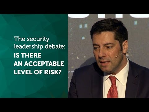 The security leadership debate: is there an acceptable level of risk?