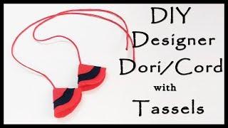 DIY Designer Dori / Cord with Tassels | Easy Sewing Tutorials