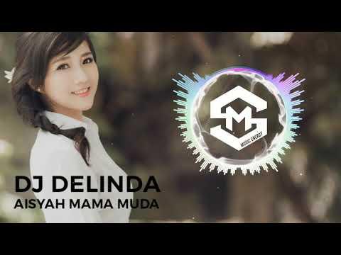 DJ DELINDA AISYAH MAMA MUDA