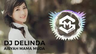 Gambar cover DJ DELINDA AISYAH MAMA MUDA