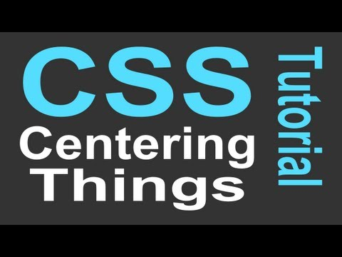 Centering Things - CSS Tutorial For Beginners