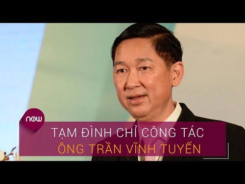 Thủ tướng tạm đình chỉ công tác ông Trần Vĩnh Tuyến | VTC Now