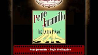 Pepe Jaramillo – Begin the Beguine