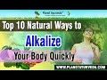 Top 10 Natural Ways to Alkalize your Body Quickly