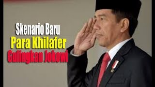 Skenario Baru Para Khilafer Gulingkan Jokowi