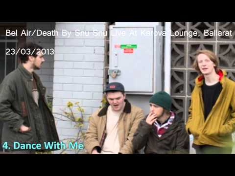 Bel Air/Death By Snu Snu Live At Karova Lounge, Ballarat 23 03 2013 (AUDIO ONLY)