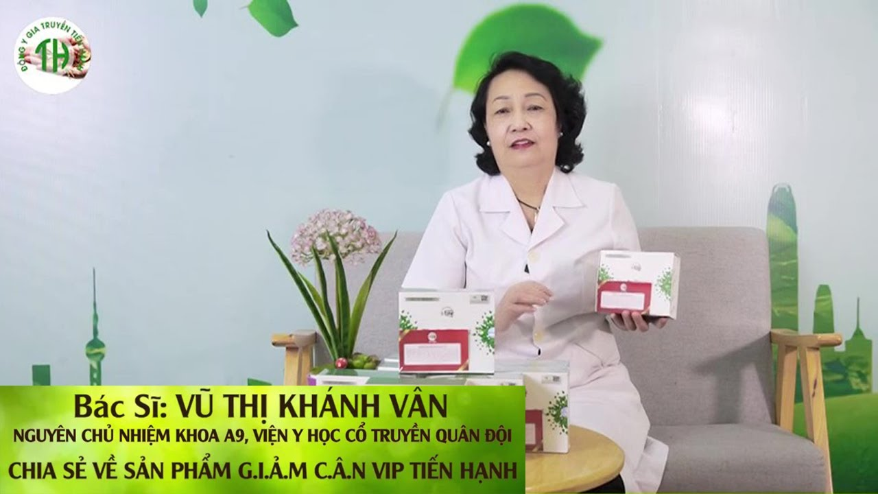 Thảo mộc giảm cân Tiến Hạnh - Bác Sỹ Vũ Thị Khánh Vân chia sẻ - YouTube