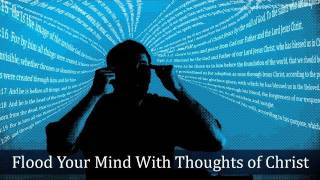 Flood Your Mind With Thoughts of Christ - Tim Conway