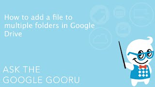 How to add a file to multiple folders in Google Drive
