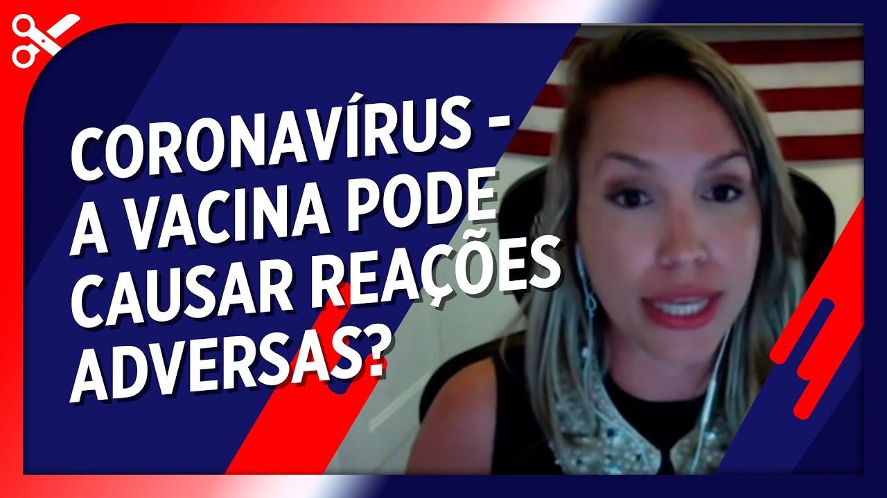As vacinas do coronavírus podem causar reações adversas?