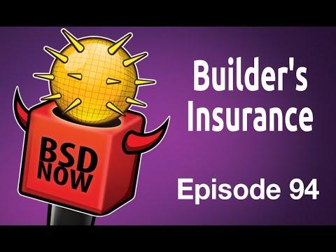 Builder's Insurance | BSD Now 94