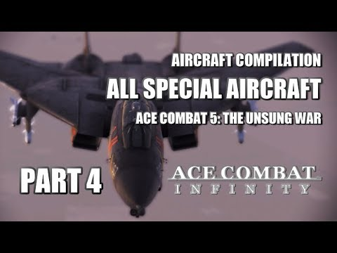 Ace Combat Infinity: Special Aircraft Compilation #4 (FOCUS: AC5: The Unsung War)