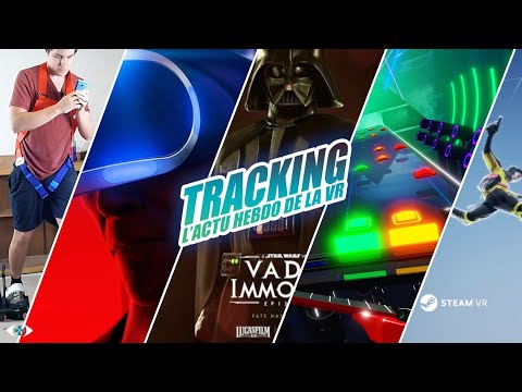 Tracking : L'actu VR #09 : Hitman 3, Vader Immortal PSVR, Indiana Jones en VR...