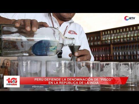 """Perú recupera la denominación de """"Pisco"""" en la India - 10 minutos Edición Tarde"""