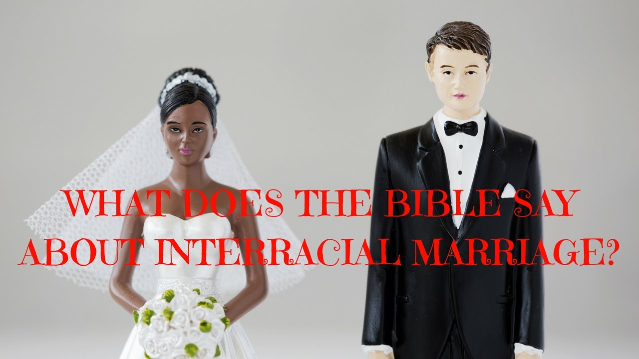 What does the bible say about interracial dating and marriage-1778