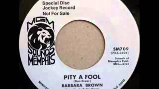 "Barbara Brown ""Pity A Fool"""