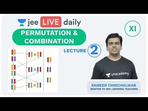 JEE Mains: Permutation & Combination - Lecture 2 | Unacademy JEE | IIT JEE Mathematics | Sameer Sir