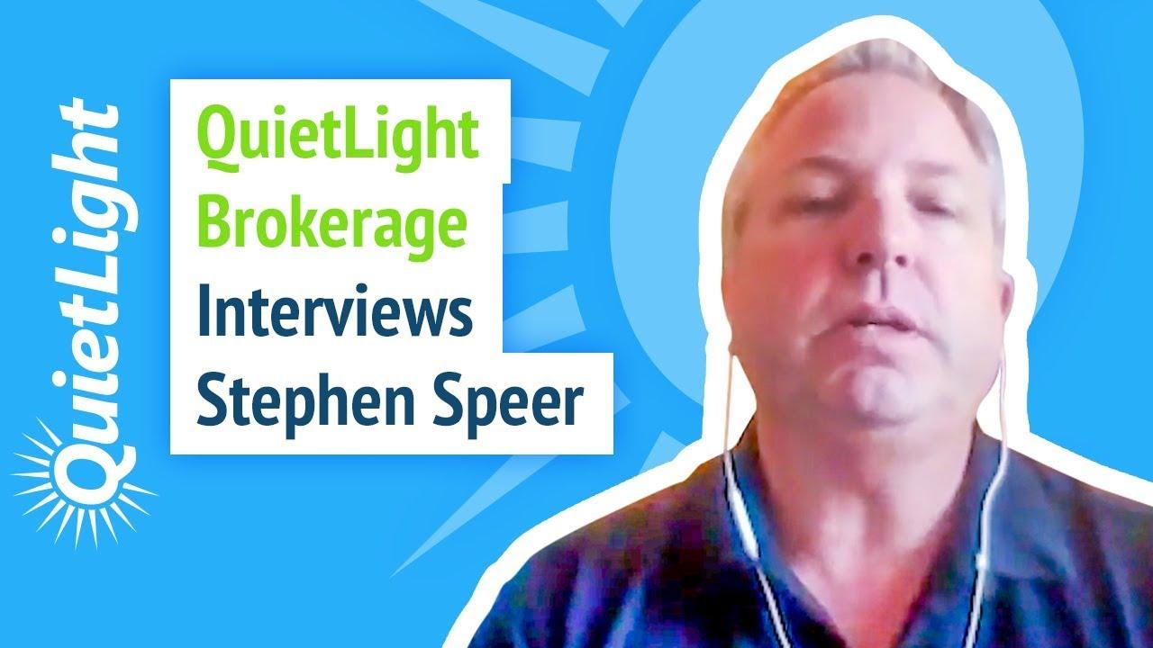 Quiet Light Brokerage Interviews Stephen Speer