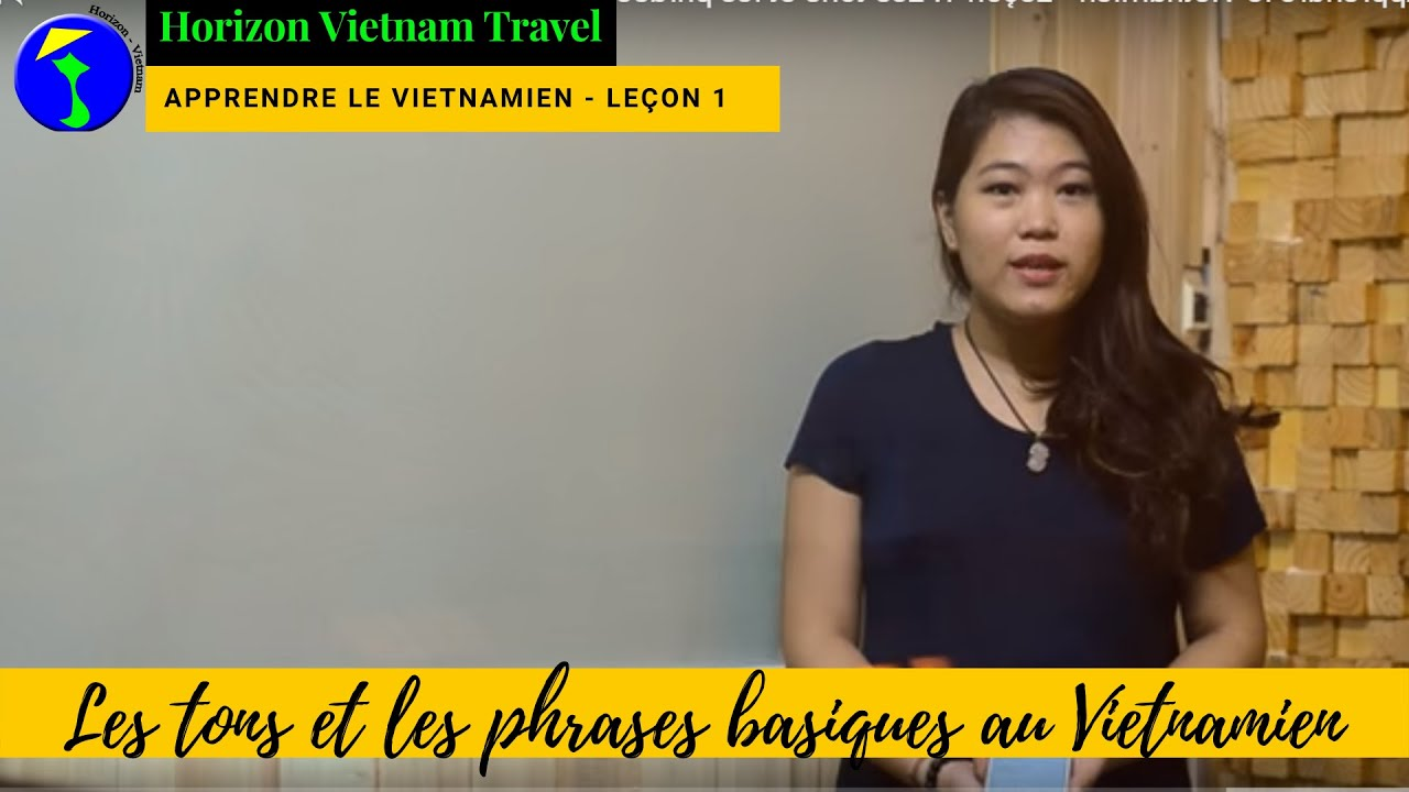 Apprendre le Vietnamien Leçon 1: Les tons et les phrases basiques en Vietnamien